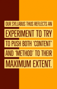 "Quote: Our syllabus thus reflects an experiment to try to push both ""content"" and ""method"" to their maximum extent."