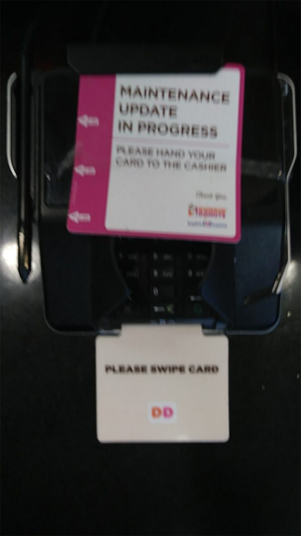 Dunkin Donuts credit card swipe error sign