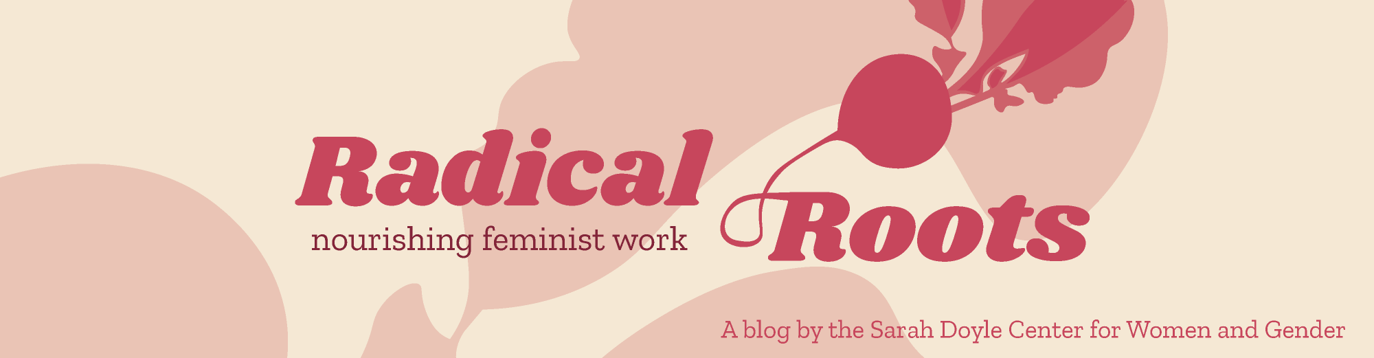 Radical Roots: Nourishing Feminist Work