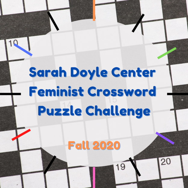 """crossword puzzle image with """"Sarah Doyle Center Feminist Crossword Puzzle Challenge Fall 2020"""" in the center"""