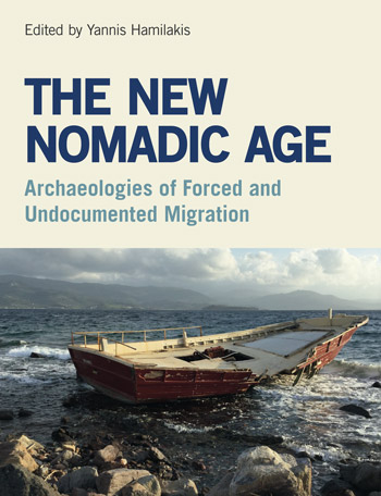 Book Cover - The New Nomadic Age: Archaeologies of Forced and Undocumented Migration